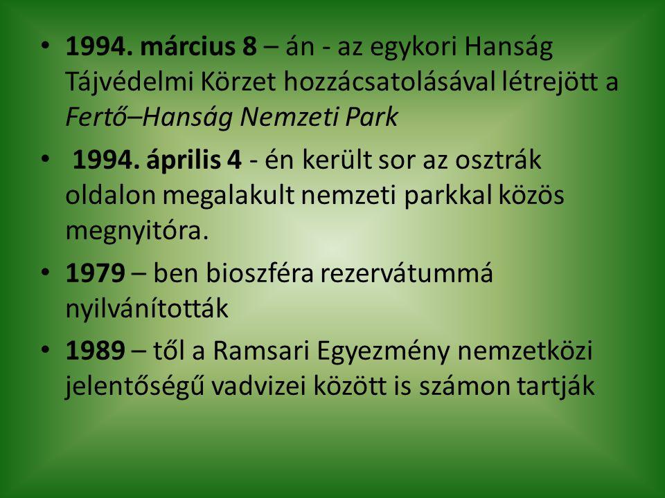 • 1994. március 8 – án - az egykori Hanság Tájvédelmi Körzet hozzácsatolásával létrejött a Fertő–Hanság Nemzeti Park • 1994. április 4 - én került sor