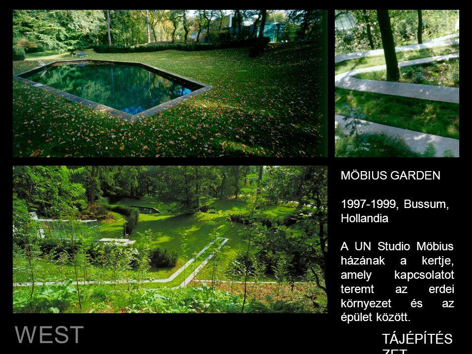 WEST 8 TÁJÉPÍTÉS ZET MÖBIUS GARDEN 1997-1999, Bussum, Hollandia A UN Studio Möbius házának a kertje, amely kapcsolatot teremt az erdei környezet és az épület között.