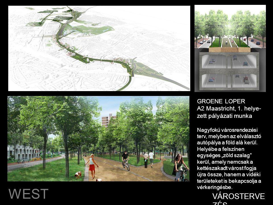 WEST 8 CÉLJAIK •többközpontúság, építészeti sokszínűség •nemzetközi piacnak tervezés: széles látókör •eltérő helyszínek tervezése: városi park, tér, vízparti helyzet •napjainkban kibontakozó problémákra reagálás (népességnövekedés, forgalom növekedése, fenntarthatóság) •jövőbe tervezés, előre tekintés