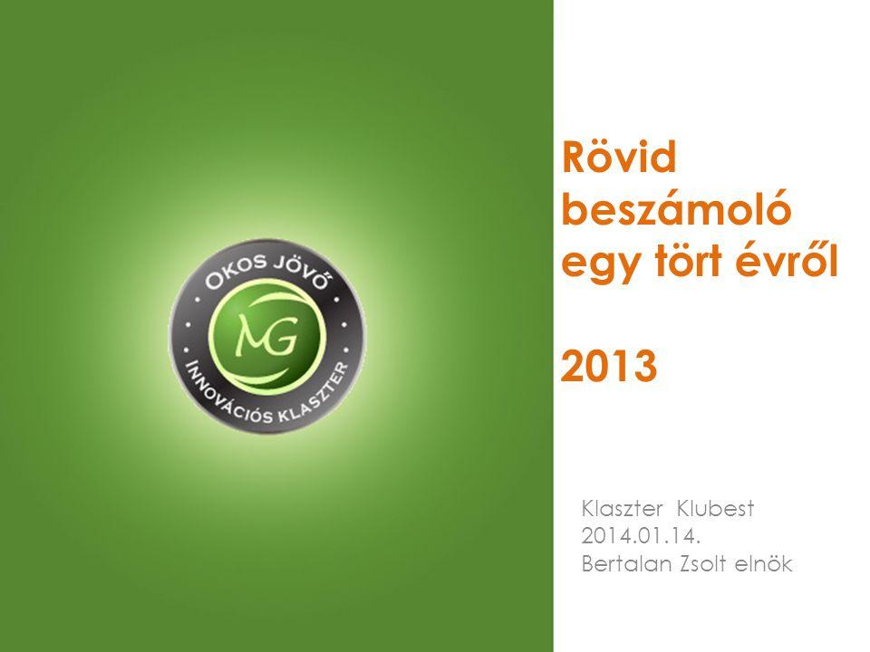 Rövid beszámoló egy tört évről 2013 Klaszter Klubest 2014.01.14. Bertalan Zsolt elnök