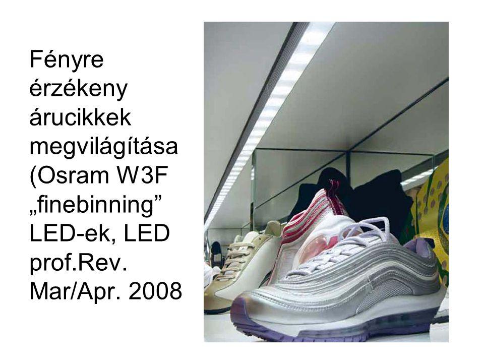 """Fényre érzékeny árucikkek megvilágítása (Osram W3F """"finebinning"""" LED-ek, LED prof.Rev. Mar/Apr. 2008"""
