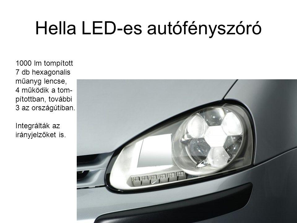 Hella LED-es autófényszóró 1000 lm tompított 7 db hexagonalis műanyg lencse, 4 működik a tom- pítottban, további 3 az országútiban. Integrálták az irá