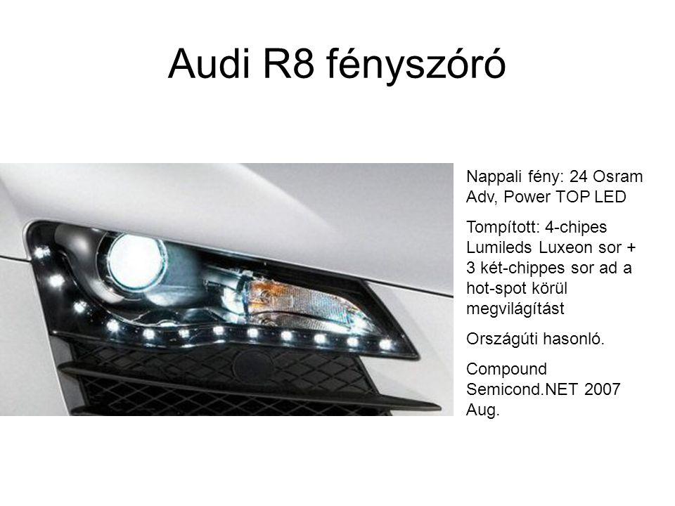 Audi R8 fényszóró Nappali fény: 24 Osram Adv, Power TOP LED Tompított: 4-chipes Lumileds Luxeon sor + 3 két-chippes sor ad a hot-spot körül megvilágít