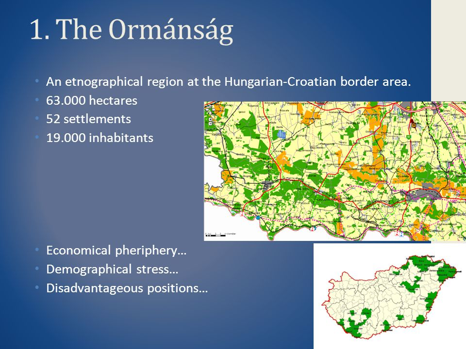 2. The area of the Ormánság Source: Losonci, J. and Marton, G., 2008.