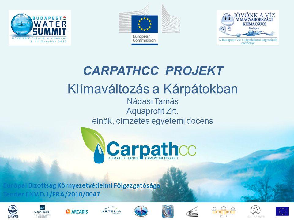 CARPATHCC PROJEKT Európai Bizottság Környezetvédelmi Főigazgatósága Tender ENV.D.1/FRA/2010/0047 Klímaváltozás a Kárpátokban Nádasi Tamás Aquaprofit Zrt.