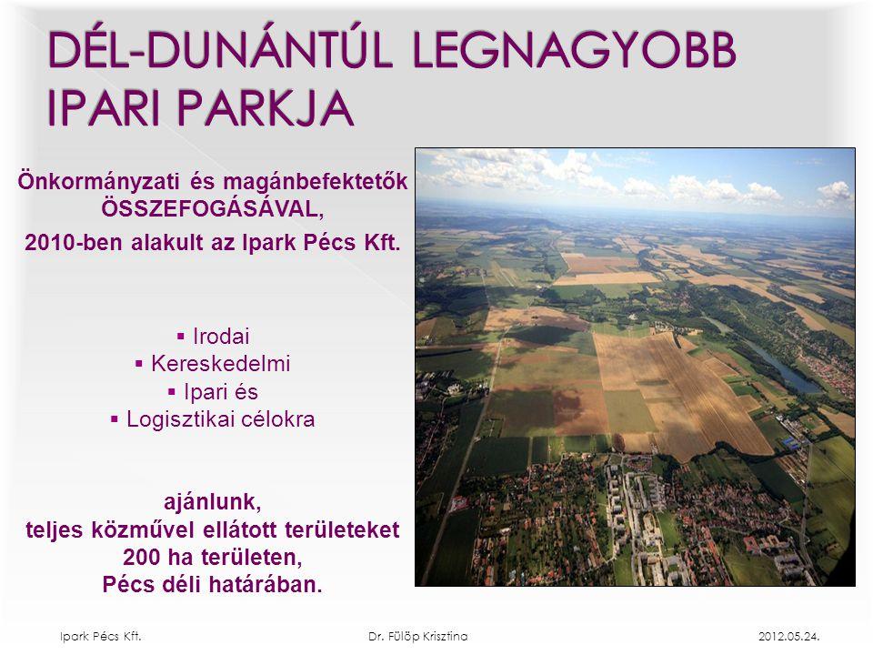 Önkormányzati és magánbefektetők ÖSSZEFOGÁSÁVAL, 2010-ben alakult az Ipark Pécs Kft.  Irodai  Kereskedelmi  Ipari és  Logisztikai célokra ajánlunk