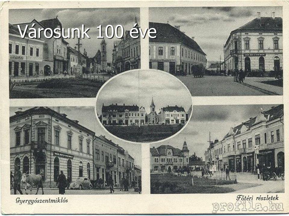 Városunk 100 éve