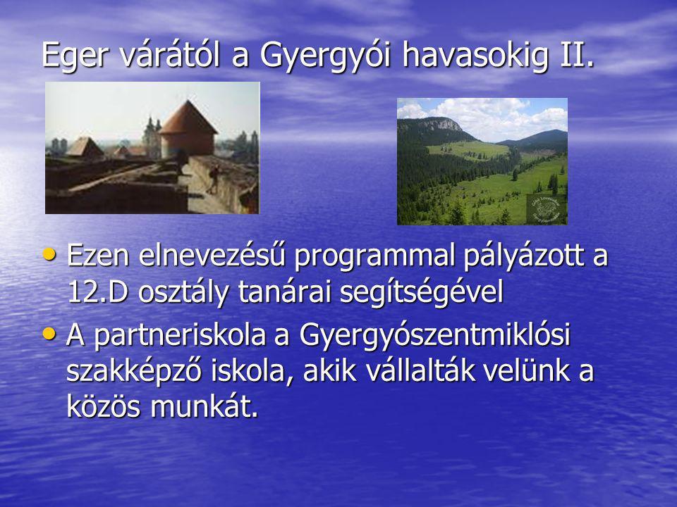Eger várától a Gyergyói havasokig II.