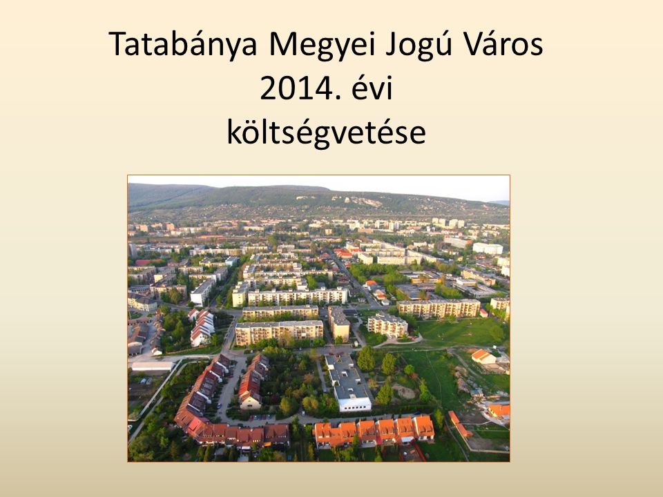 Tatabánya Megyei Jogú Város 2014. évi költségvetése