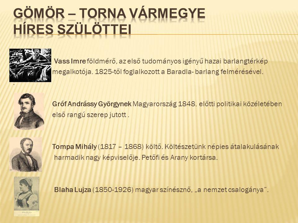   Vass Imre földmérő, az első tudományos igényű hazai barlangtérkép megalkotója. 1825-től foglalkozott a Baradla- barlang felmérésével.. Gróf András