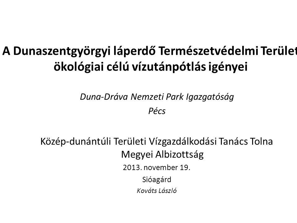 A Dunaszentgyörgyi láperdő Természetvédelmi Terület ökológiai célú vízutánpótlás igényei Duna-Dráva Nemzeti Park Igazgatóság Pécs Közép-dunántúli Terü