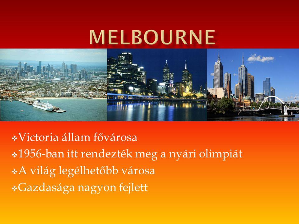  Victoria állam fővárosa  1956-ban itt rendezték meg a nyári olimpiát  A világ legélhetőbb városa  Gazdasága nagyon fejlett