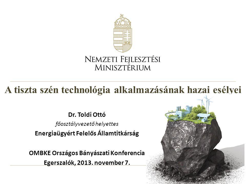 A tiszta szén technológia alkalmazásának hazai esélyei Dr.
