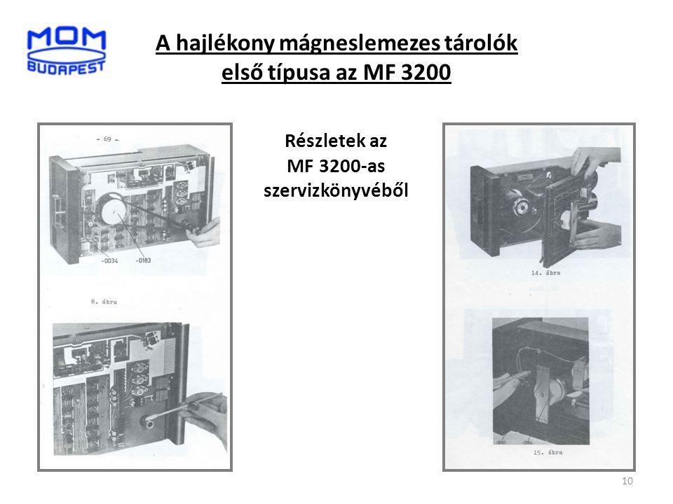 10 A hajlékony mágneslemezes tárolók első típusa az MF 3200 Részletek az MF 3200-as szervizkönyvéből