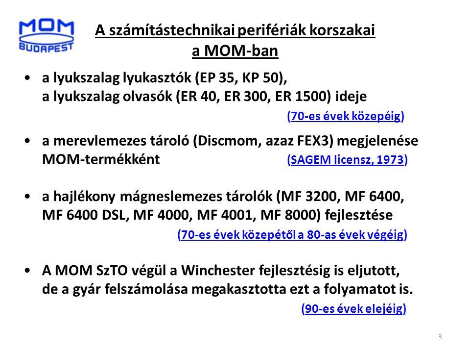 3 A számítástechnikai perifériák korszakai a MOM-ban •a lyukszalag lyukasztók (EP 35, KP 50), a lyukszalag olvasók (ER 40, ER 300, ER 1500) ideje (70-