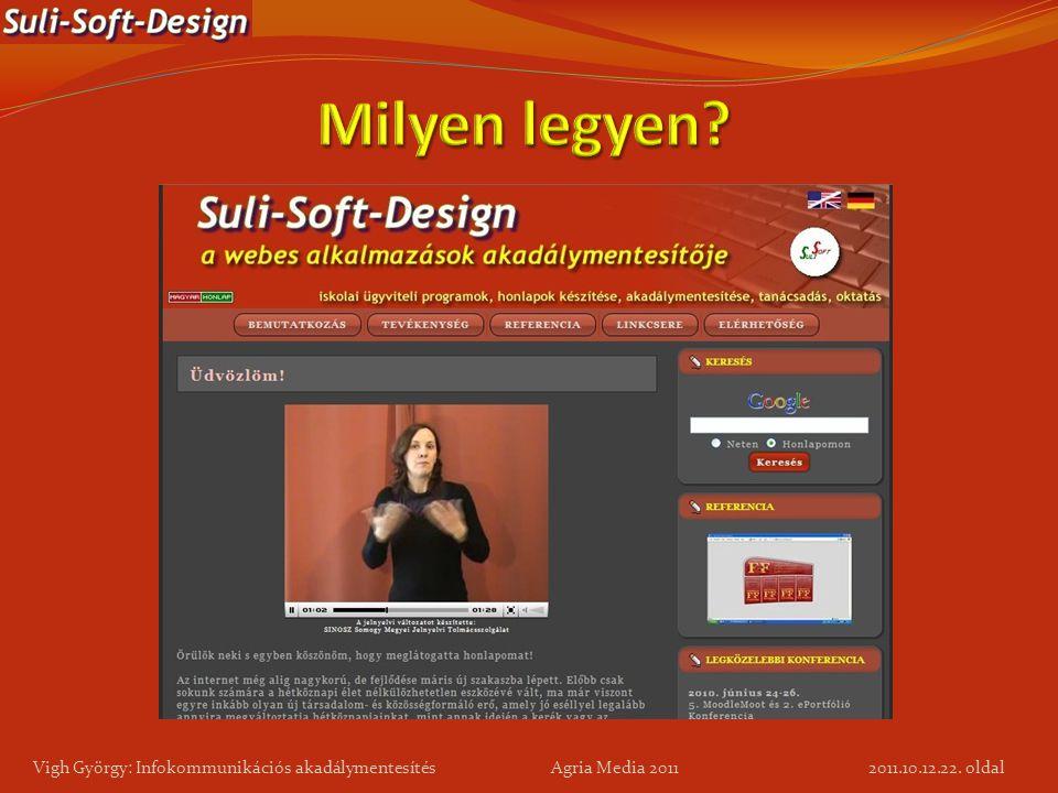 22. oldal Vigh György: Infokommunikációs akadálymentesítés Agria Media 2011 2011.10.12.