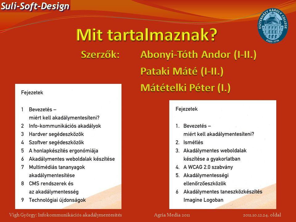 24. oldal Vigh György: Infokommunikációs akadálymentesítés Agria Media 2011 2011.10.12.