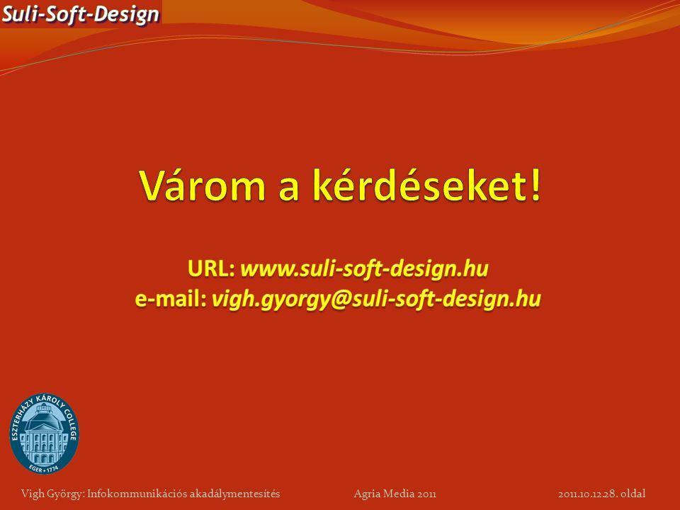 Vigh György: Infokommunikációs akadálymentesítés Agria Media 2011 28. oldal 2011.10.12.