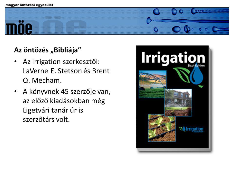 """Az öntözés """"Bibliája • Az Irrigation szerkesztői: LaVerne E."""