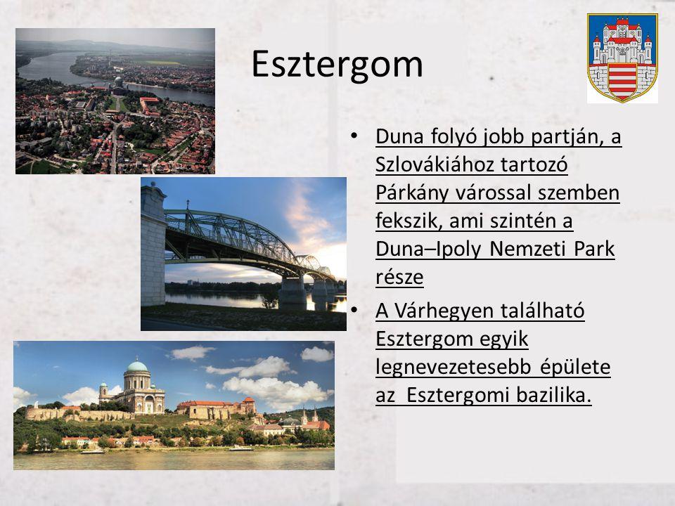 Esztergom • Duna folyó jobb partján, a Szlovákiához tartozó Párkány várossal szemben fekszik, ami szintén a Duna–Ipoly Nemzeti Park része • A Várhegye
