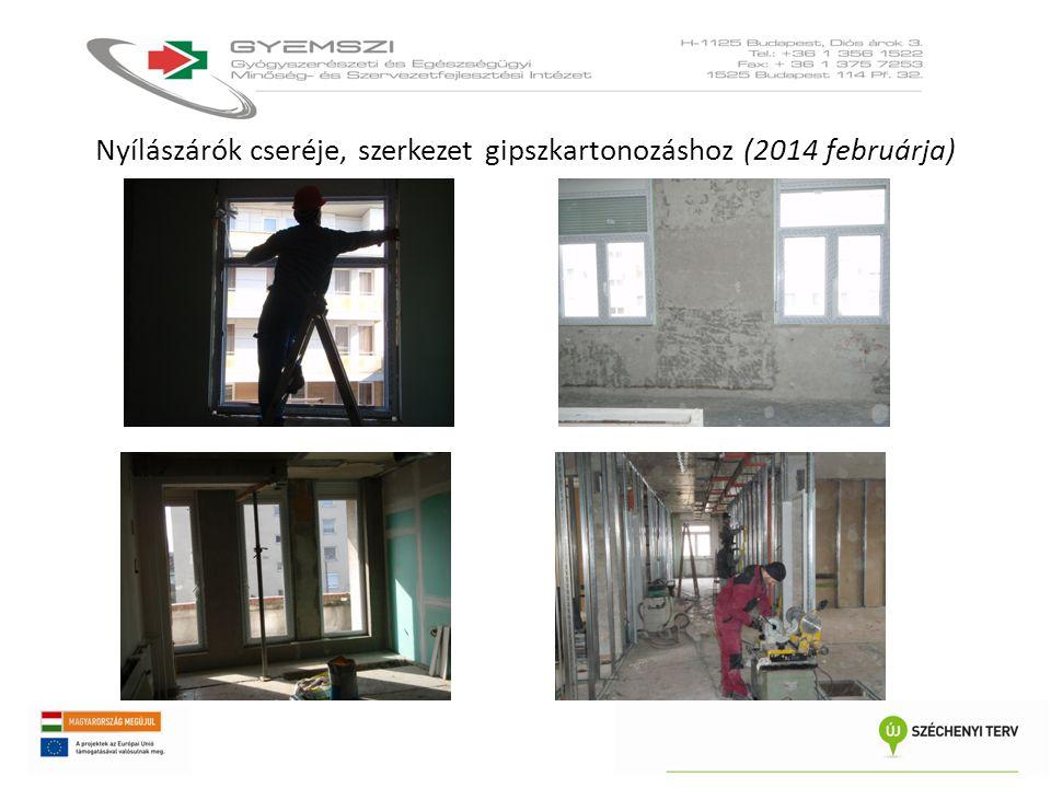 Nyílászárók cseréje, szerkezet gipszkartonozáshoz (2014 februárja)