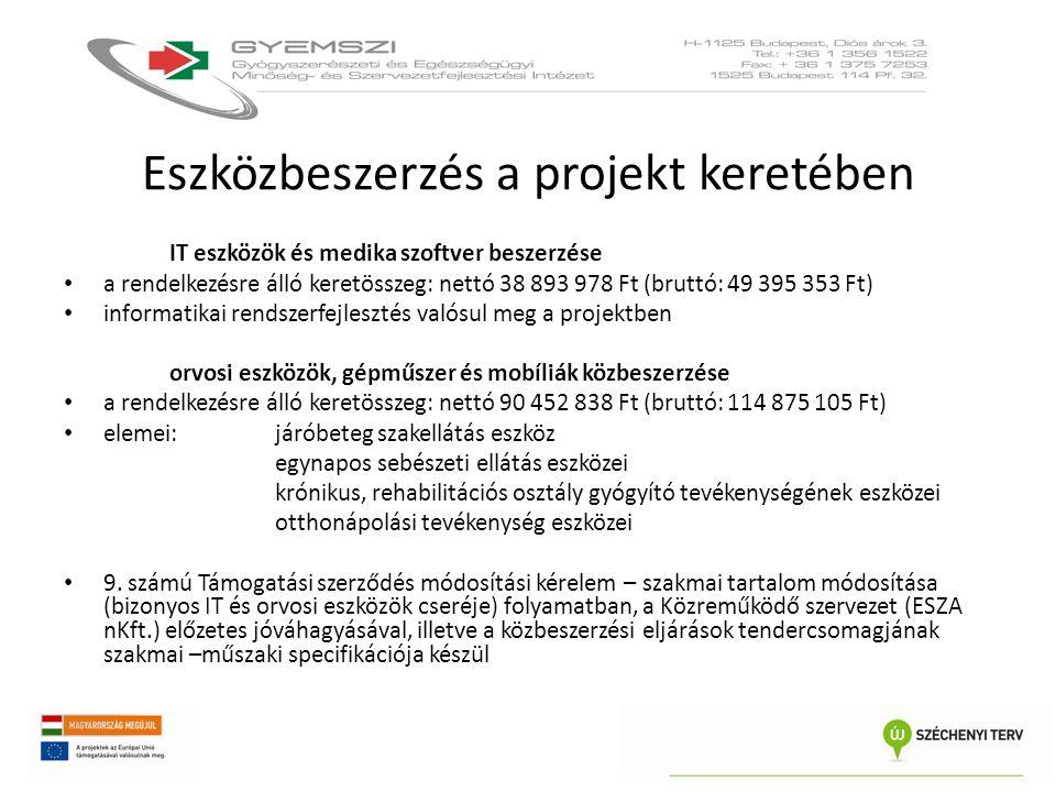 Eszközbeszerzés a projekt keretében IT eszközök és medika szoftver beszerzése • a rendelkezésre álló keretösszeg: nettó 38 893 978 Ft (bruttó: 49 395