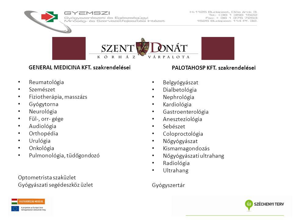 GENERAL MEDICINA KFT. szakrendelései • Reumatológia • Szemészet • Fiziotherápia, masszázs • Gyógytorna • Neurológia • Fül-, orr- gége • Audiológia • O