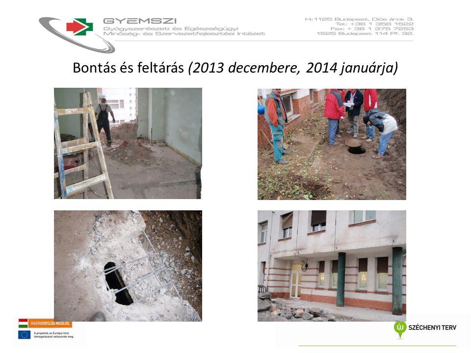 Bontás és feltárás (2013 decembere, 2014 januárja)