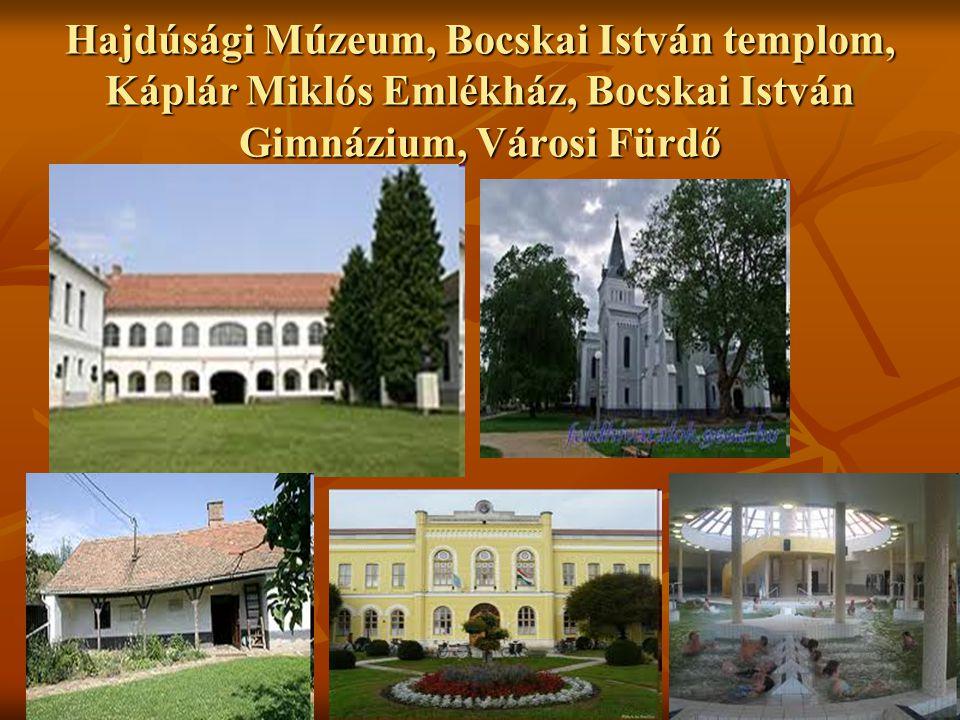 Hajdúsági Múzeum, Bocskai István templom, Káplár Miklós Emlékház, Bocskai István Gimnázium, Városi Fürdő