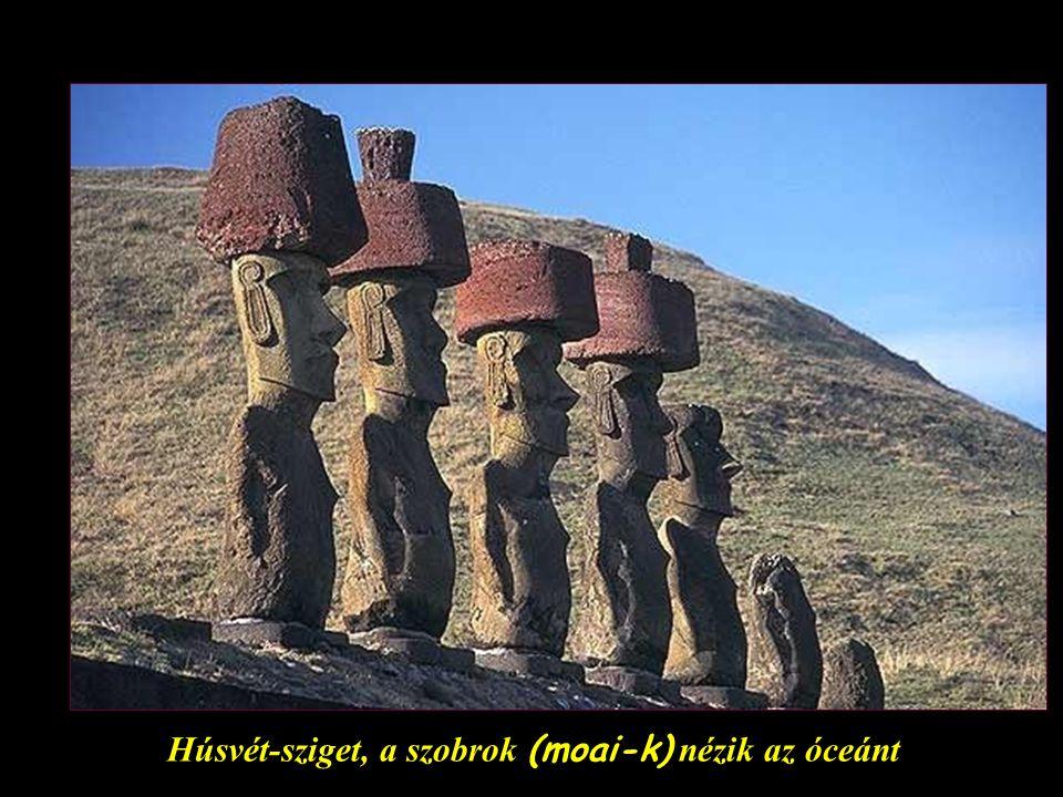 Húsvét-sziget – a titokzatos szobrok (moai)