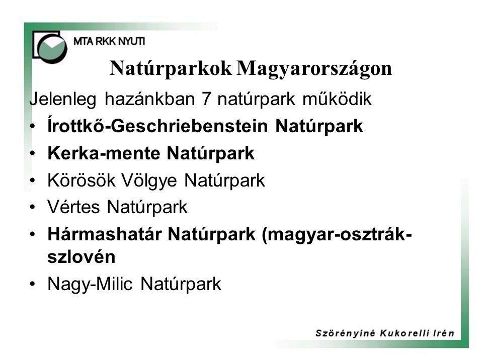 Natúrparkok Magyarországon Jelenleg hazánkban 7 natúrpark működik •Írottkő-Geschriebenstein Natúrpark •Kerka-mente Natúrpark •Körösök Völgye Natúrpark •Vértes Natúrpark •Hármashatár Natúrpark (magyar-osztrák- szlovén •Nagy-Milic Natúrpark
