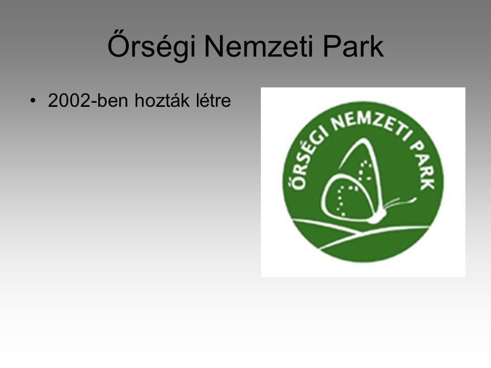 Őrségi Nemzeti Park •2002-ben hozták létre