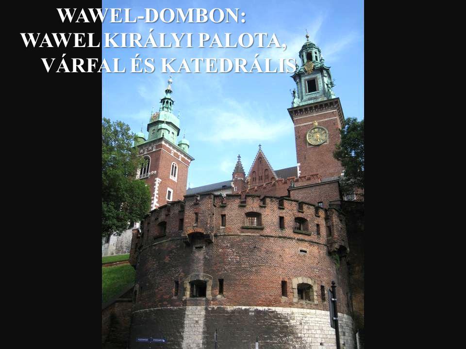 WAWEL-DOMBON: WAWEL KIRÁLYI PALOTA, VÁRFAL ÉS KATEDRÁLIS