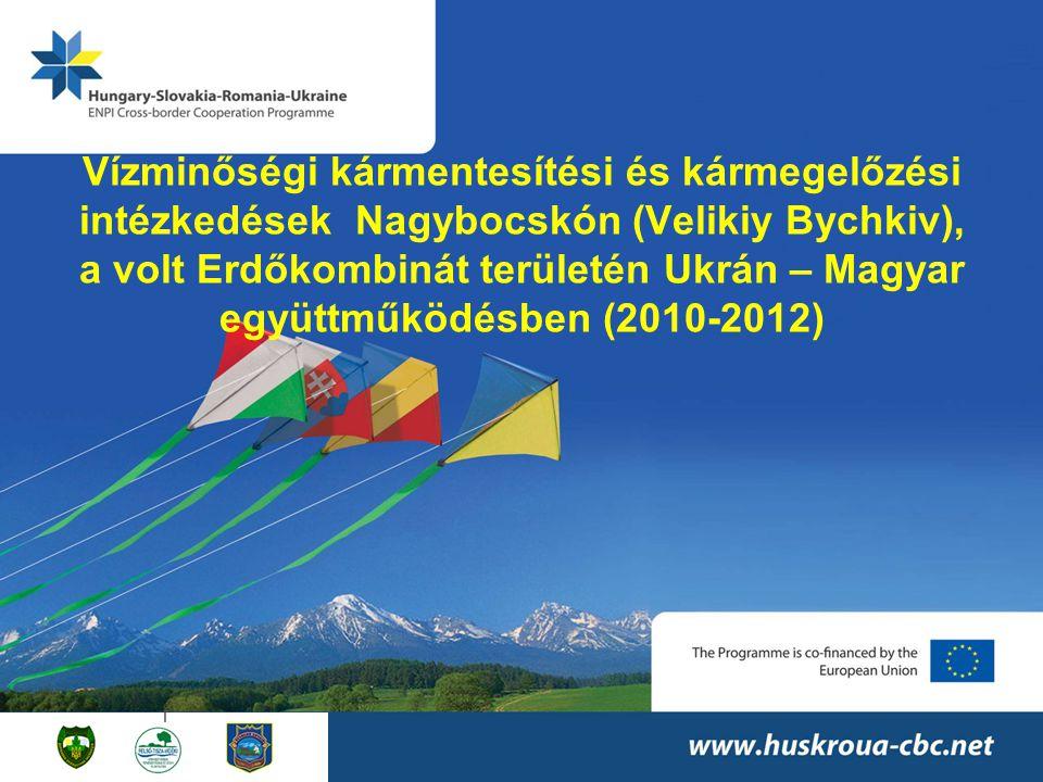 Vízminőségi kármentesítési és kármegelőzési intézkedések Nagybocskón (Velikiy Bychkiv), a volt Erdőkombinát területén Ukrán – Magyar együttműködésben (2010-2012)