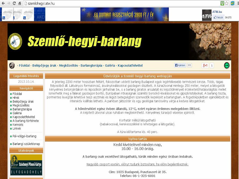 A Szemlő-hegyi barlang látogatható óránként. Bővebb információ a honlapon. http://users.atw.hu/szemlohegyi/news.php