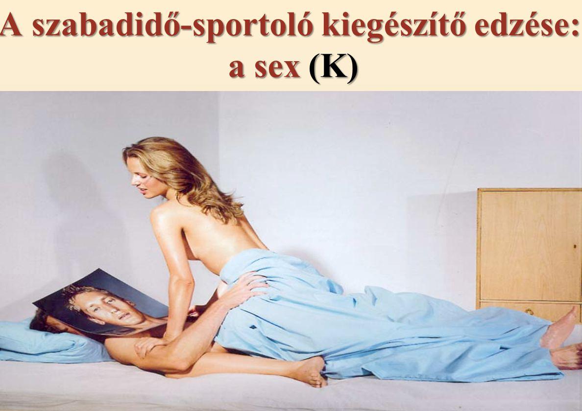 A szabadidő-sportoló kiegészítő edzése: a sex (K)