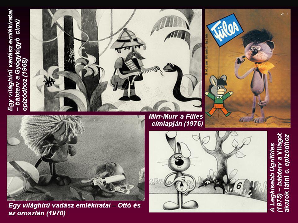Egy világhírű vadász emlékiratai – bábterv a Gyógykígyó című epizódhoz (1968) A Legkisebb Ugrifüles (1975) – bábterv a Világot akarok látni c.