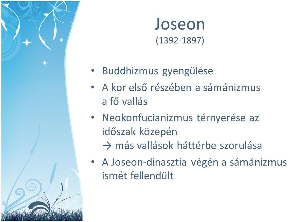 Joseon (1392-1897) • Buddhizmus gyengülése • A kor első részében a sámánizmus a fő vallás • Neokonfucianizmus térnyerése az időszak közepén → más vall