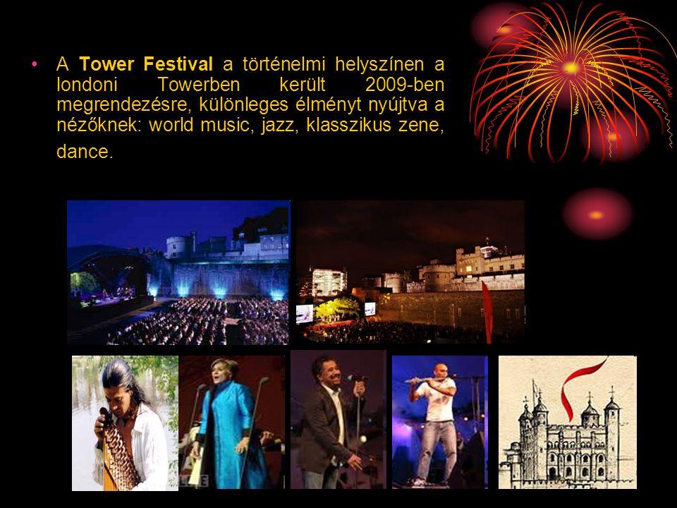 •A Tower Festival a történelmi helyszínen a londoni Towerben került 2009-ben megrendezésre, különleges élményt nyújtva a nézőknek: world music, jazz,