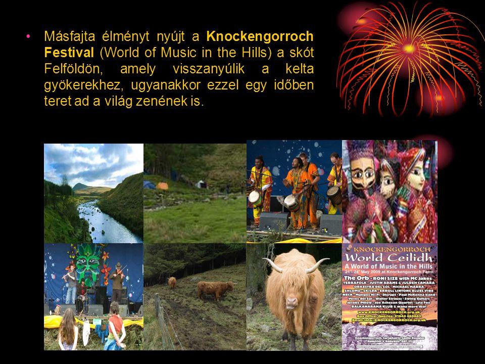 •Másfajta élményt nyújt a Knockengorroch Festival (World of Music in the Hills) a skót Felföldön, amely visszanyúlik a kelta gyökerekhez, ugyanakkor e