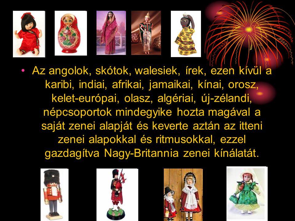 •Az angolok, skótok, walesiek, írek, ezen kívül a karibi, indiai, afrikai, jamaikai, kínai, orosz, kelet-európai, olasz, algériai, új-zélandi, népcsop