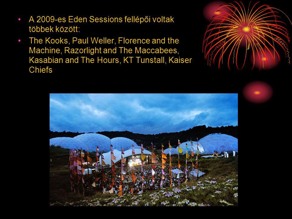 •A 2009-es Eden Sessions fellépői voltak többek között: •The Kooks, Paul Weller, Florence and the Machine, Razorlight and The Maccabees, Kasabian and