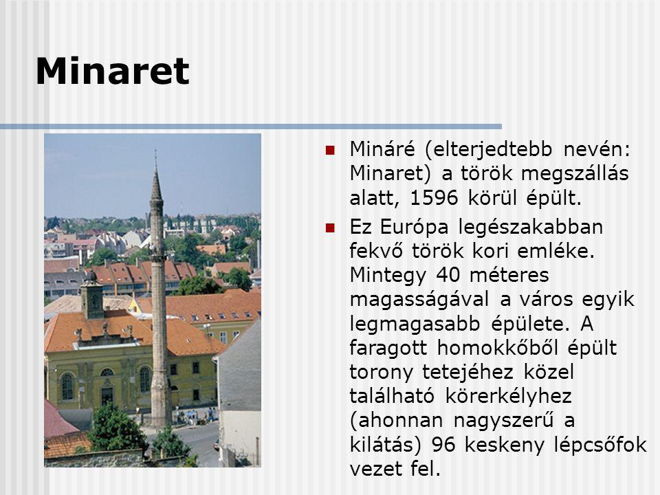 Minaret  Mináré (elterjedtebb nevén: Minaret) a török megszállás alatt, 1596 körül épült.  Ez Európa legészakabban fekvő török kori emléke. Mintegy