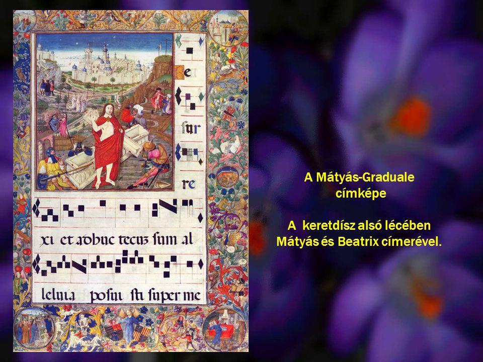 A Mátyás-Graduale címképe A keretdísz alsó lécében Mátyás és Beatrix címerével.