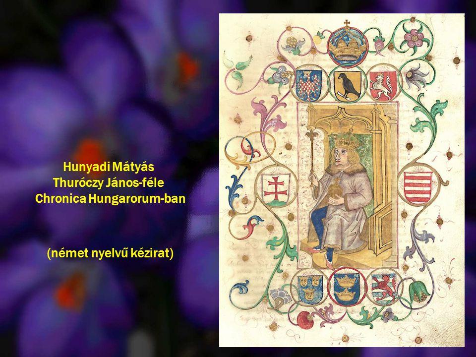 Hunyadi Mátyás Thuróczy János-féle Chronica Hungarorum-ban (német nyelvű kézirat)