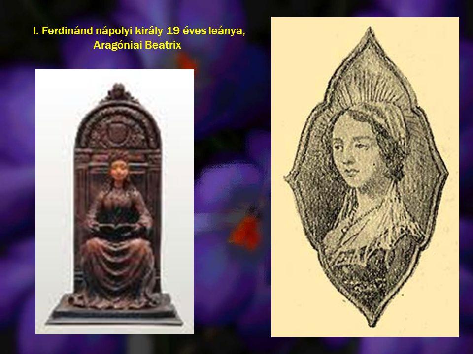 I. Ferdinánd nápolyi király 19 éves leánya, Aragóniai Beatrix