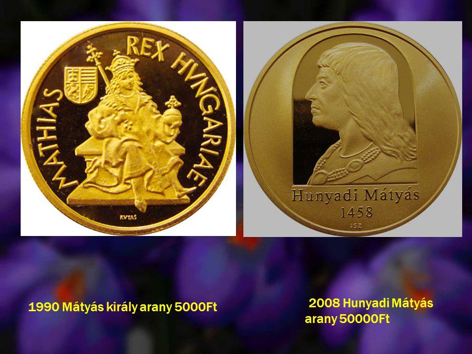 1990 Mátyás király arany 5000Ft 2008 Hunyadi Mátyás arany 50000Ft