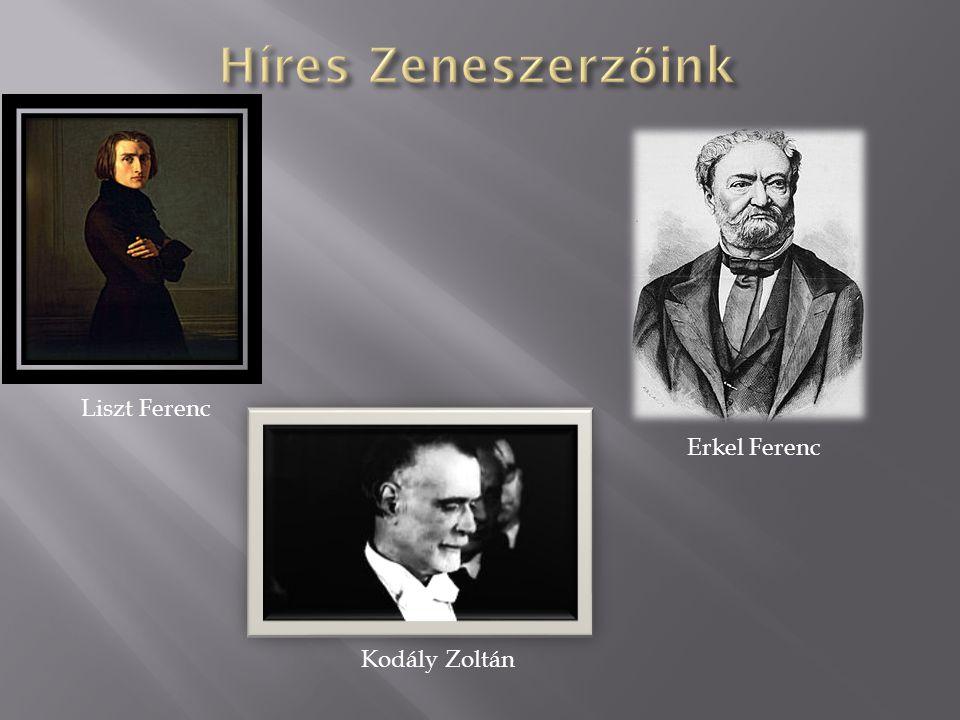 Liszt Ferenc Erkel Ferenc Kodály Zoltán