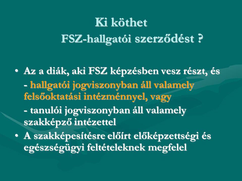 Ki köthet FSZ-hallgatói szerződést .