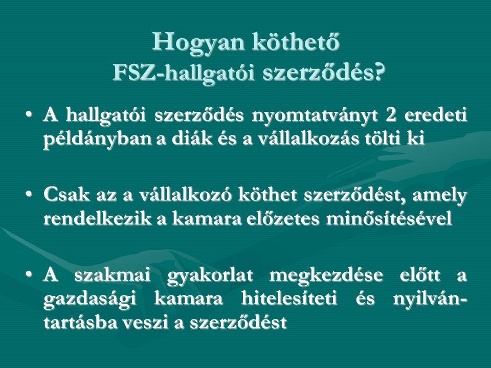 Hogyan köthető FSZ-hallgatói szerződés.
